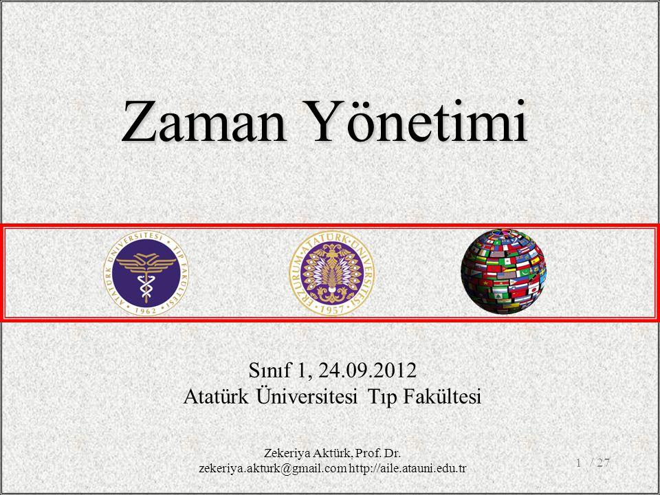 Zaman Yönetimi Sınıf 1, 24.09.2012 Atatürk Üniversitesi Tıp Fakültesi