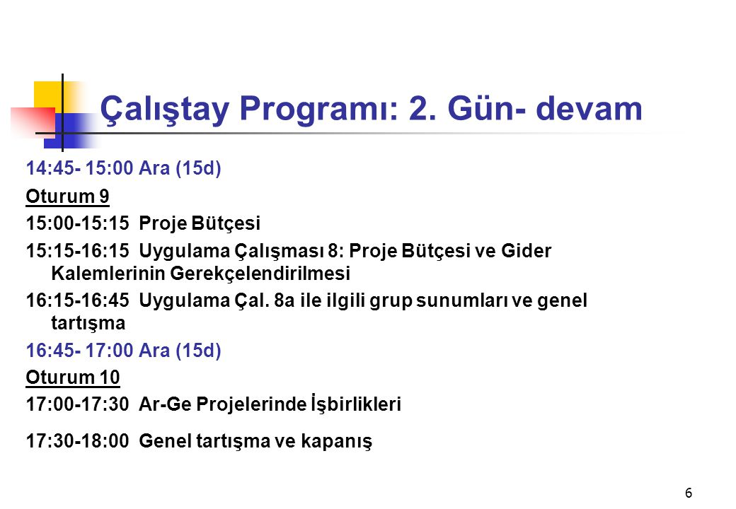 Çalıştay Programı: 2. Gün- devam