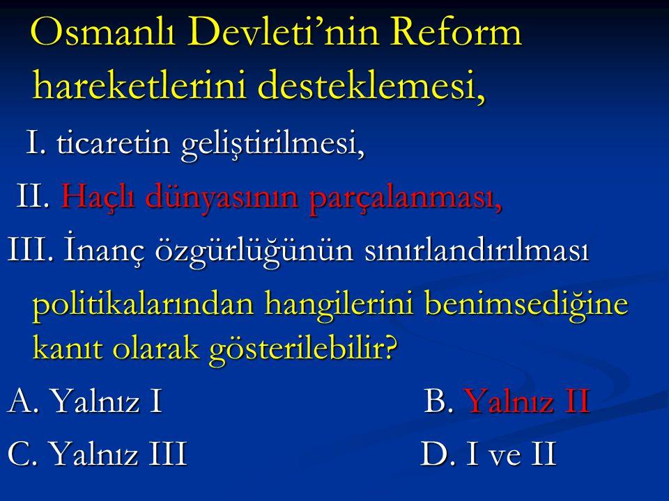 Osmanlı Devleti'nin Reform hareketlerini desteklemesi,
