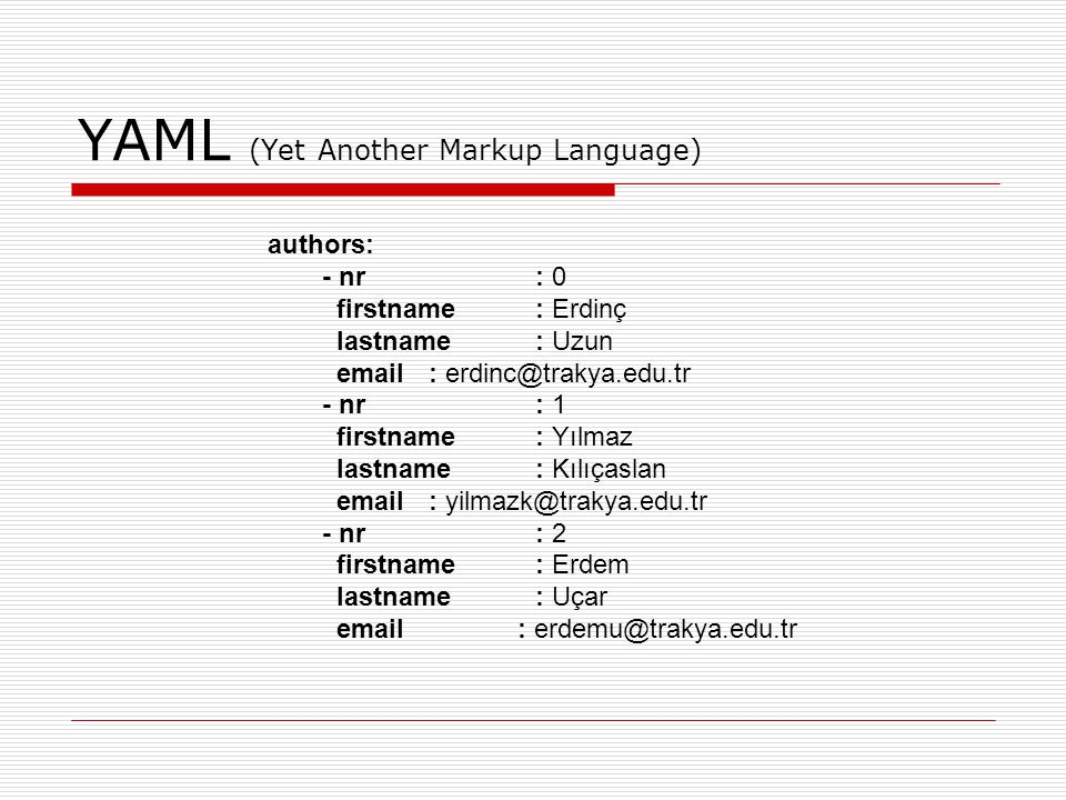 YAML (Yet Another Markup Language)