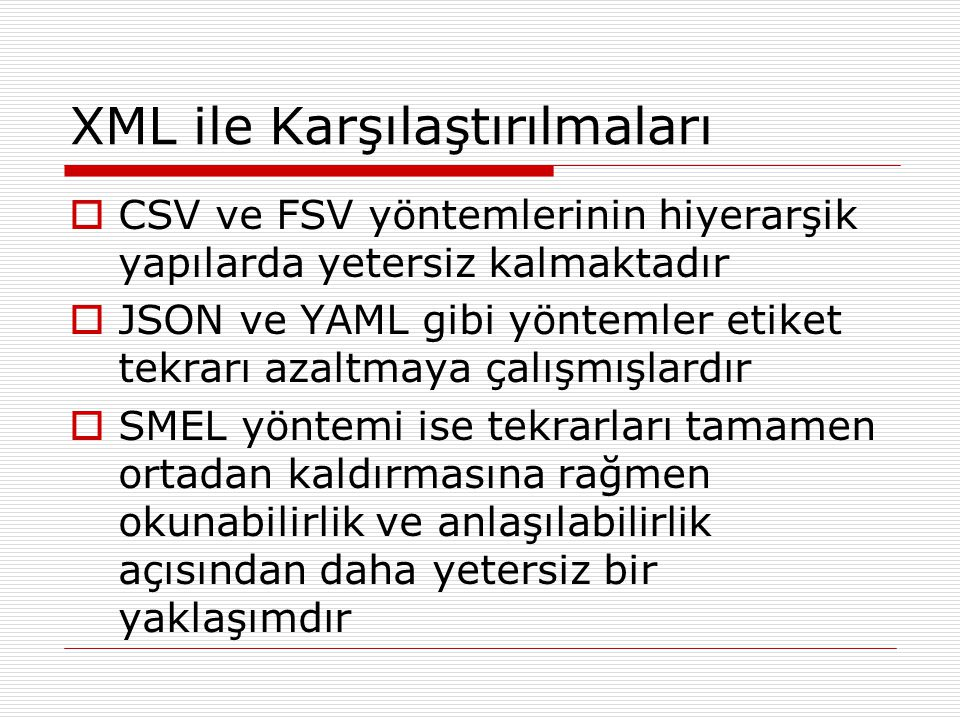 XML ile Karşılaştırılmaları