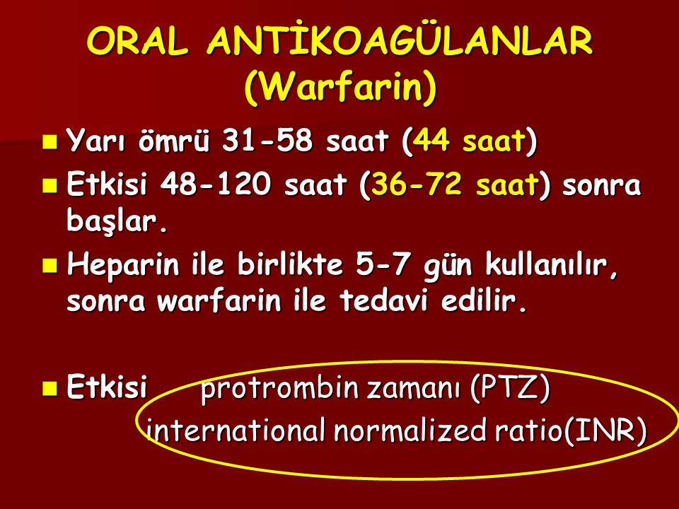 ORAL ANTİKOAGÜLANLAR (Warfarin)