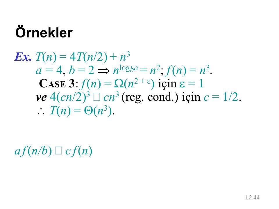 Örnekler Ex. T(n) = 4T(n/2) + n3