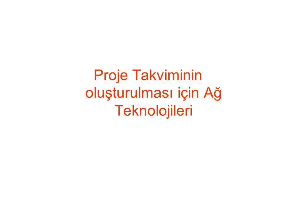 Proje Takviminin oluşturulması için Ağ Teknolojileri