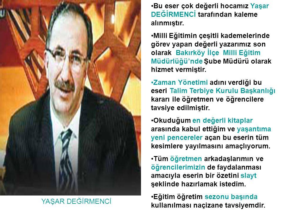 Bu eser çok değerli hocamız Yaşar DEĞİRMENCİ tarafından kaleme alınmıştır.