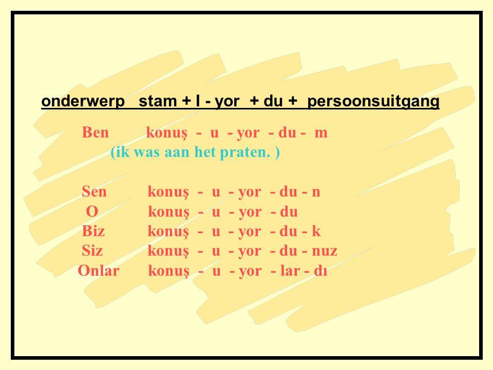 onderwerp stam + I - yor + du + persoonsuitgang