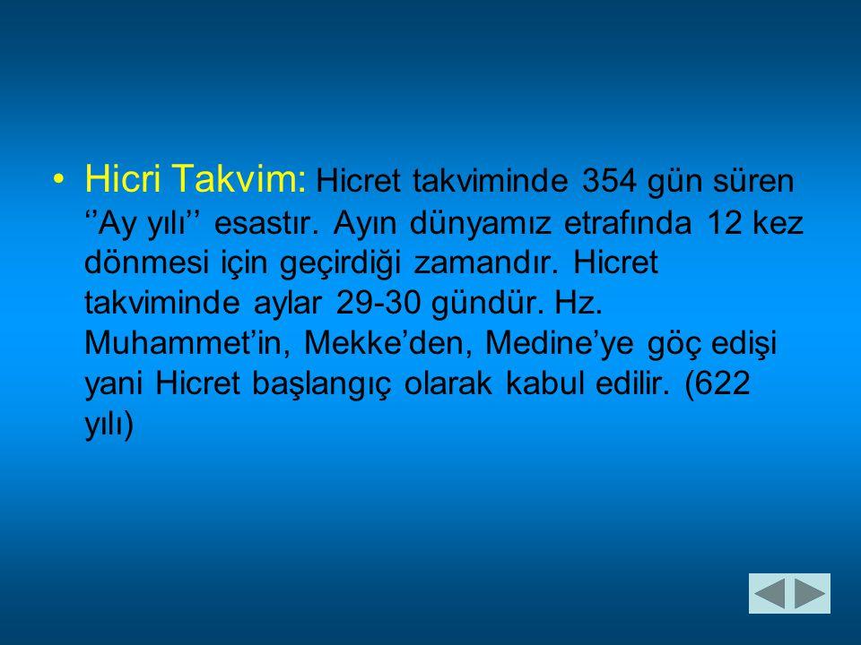 Hicri Takvim: Hicret takviminde 354 gün süren ''Ay yılı'' esastır