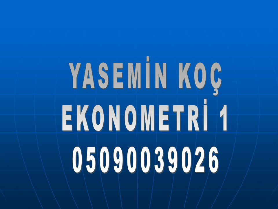 YASEMİN KOÇ EKONOMETRİ 1 05090039026