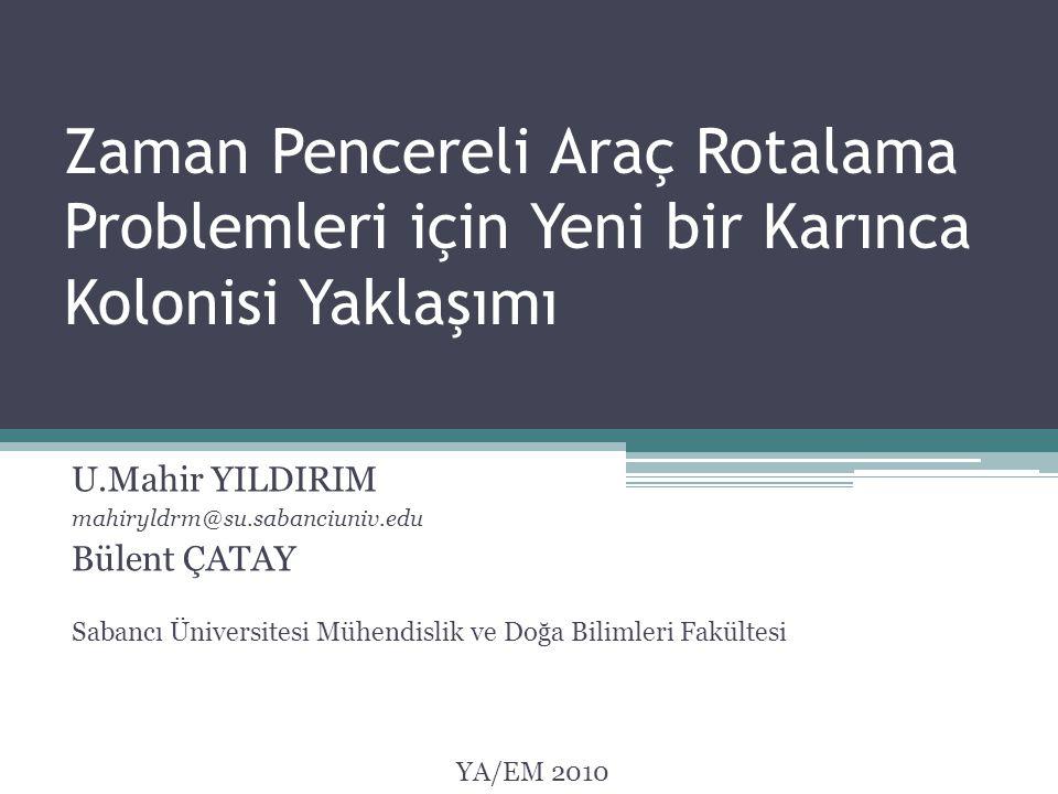 U.Mahir YILDIRIM mahiryldrm@su.sabanciuniv.edu Bülent ÇATAY