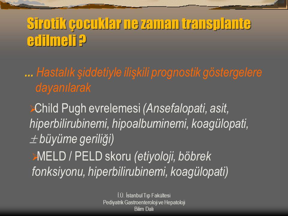 Sirotik çocuklar ne zaman transplante edilmeli