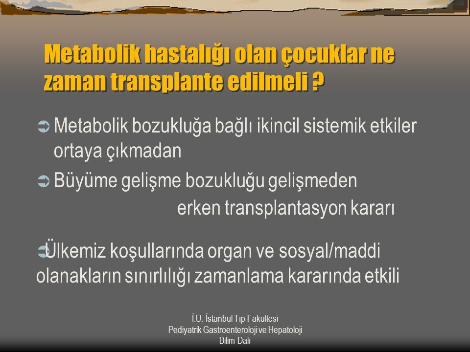Metabolik hastalığı olan çocuklar ne zaman transplante edilmeli