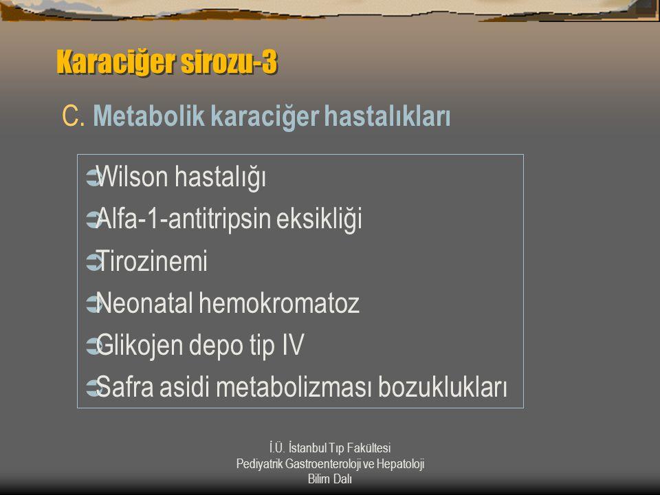 C. Metabolik karaciğer hastalıkları
