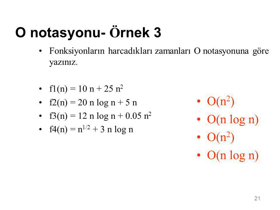 O notasyonu- Örnek 3 O(n2) O(n log n)