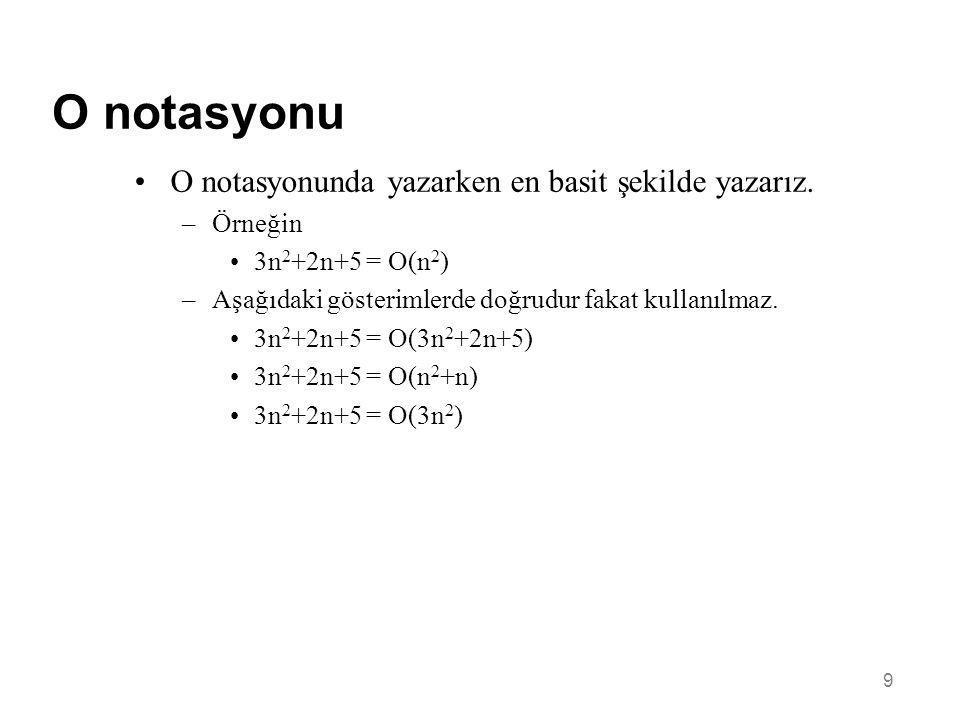 O notasyonu O notasyonunda yazarken en basit şekilde yazarız. Örneğin