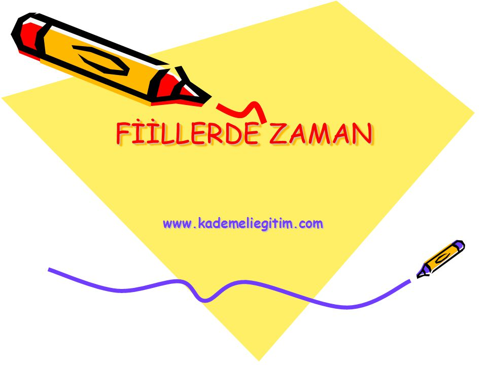FİİLLERDE ZAMAN www.kademeliegitim.com