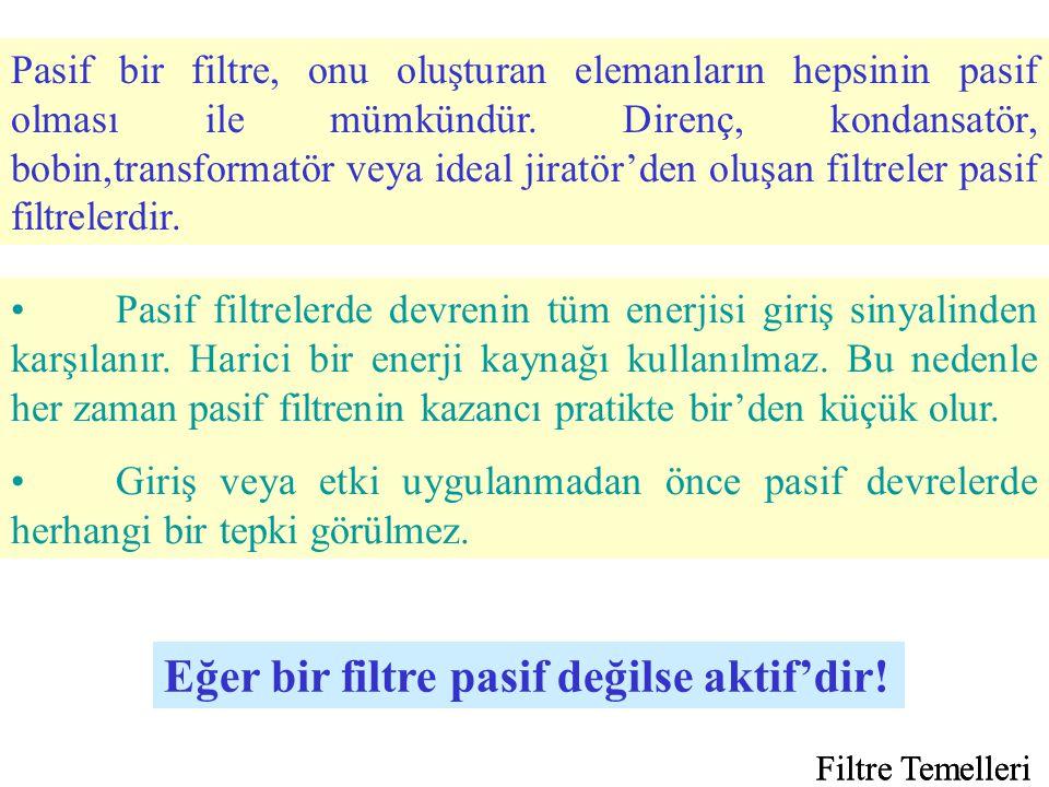 Eğer bir filtre pasif değilse aktif'dir!