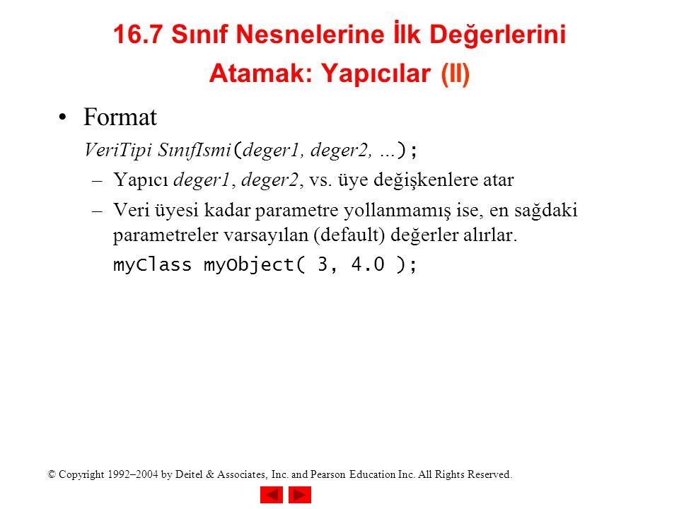 16.7 Sınıf Nesnelerine İlk Değerlerini Atamak: Yapıcılar (II)