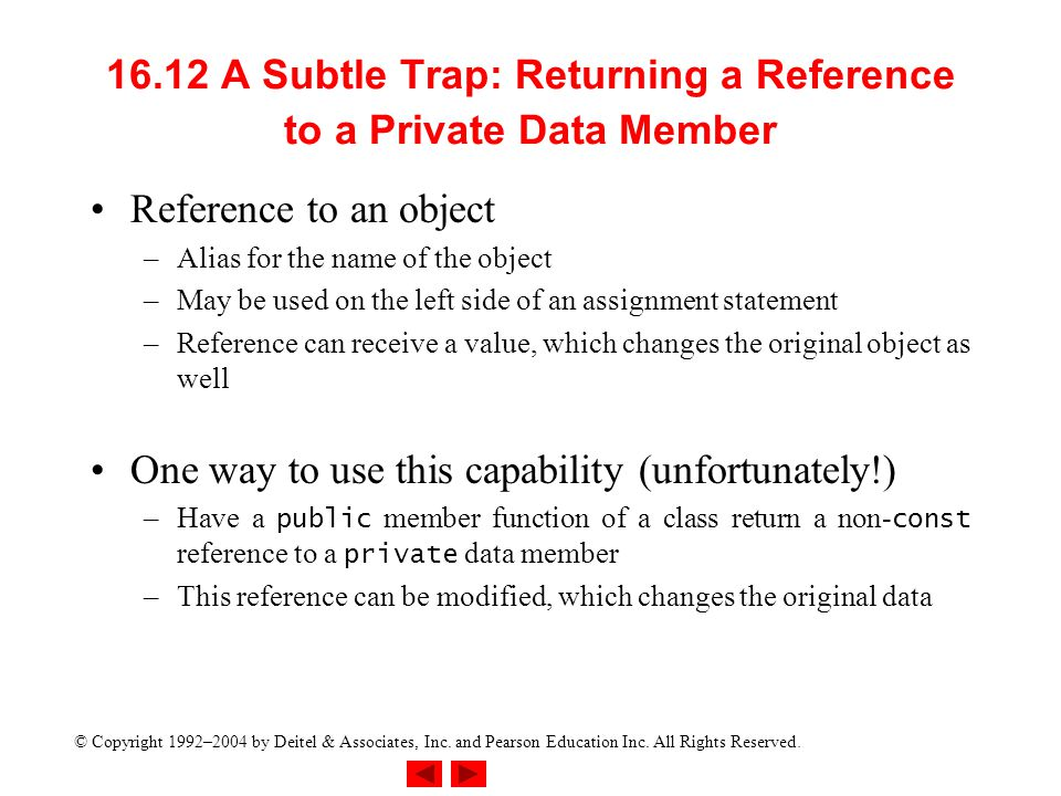 16.12 A Subtle Trap: Returning a Reference to a Private Data Member