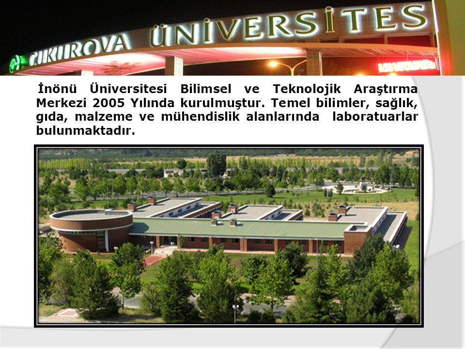 İnönü Üniversitesi Bilimsel ve Teknolojik Araştırma Merkezi 2005 Yılında kurulmuştur.