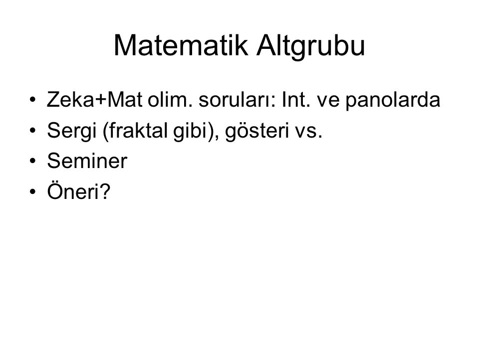 Matematik Altgrubu Zeka+Mat olim. soruları: Int. ve panolarda