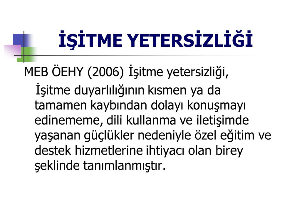 İŞİTME YETERSİZLİĞİ MEB ÖEHY (2006) İşitme yetersizliği,