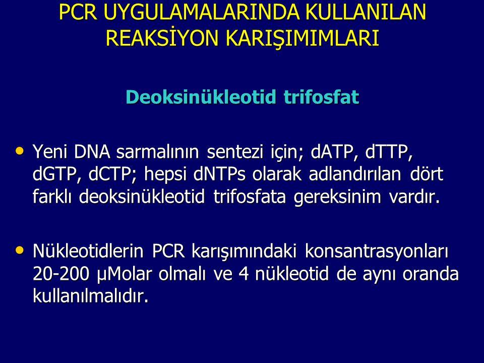 PCR UYGULAMALARINDA KULLANILAN REAKSİYON KARIŞIMIMLARI