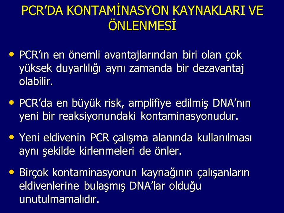 PCR'DA KONTAMİNASYON KAYNAKLARI VE ÖNLENMESİ