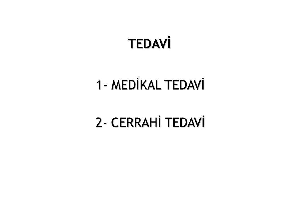 1- MEDİKAL TEDAVİ 2- CERRAHİ TEDAVİ
