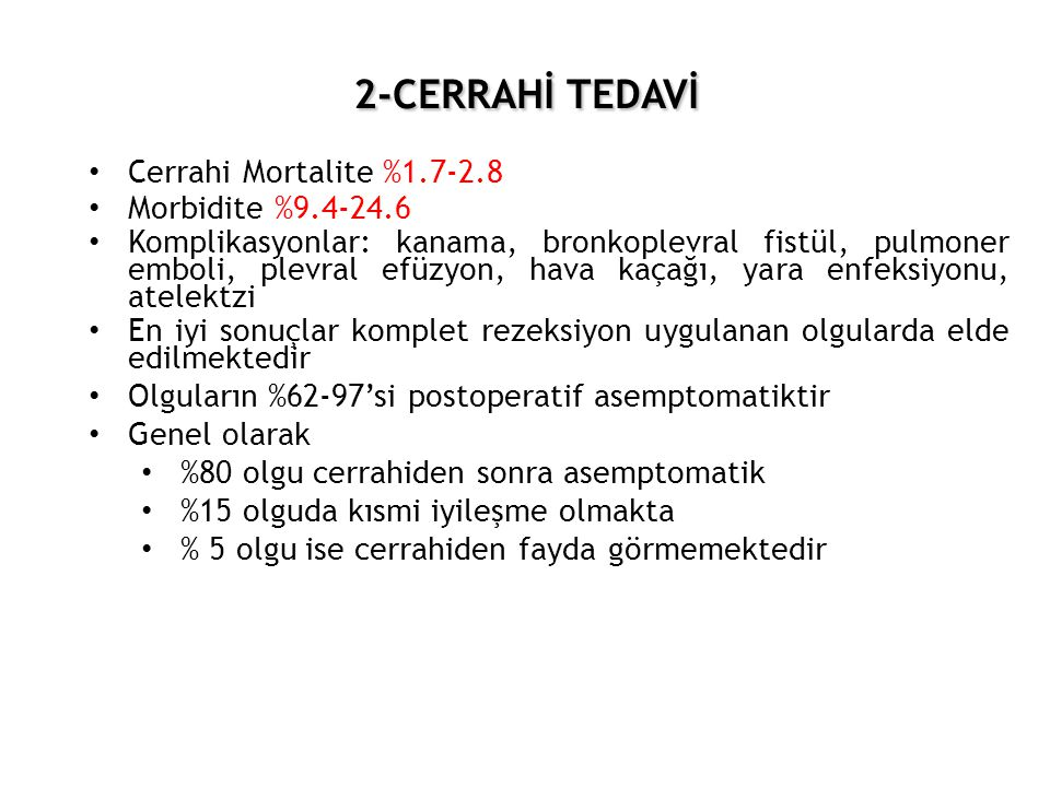 2-CERRAHİ TEDAVİ Cerrahi Mortalite %1.7-2.8 Morbidite %9.4-24.6