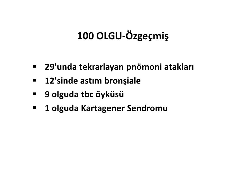 100 OLGU-Özgeçmiş 29 unda tekrarlayan pnömoni atakları
