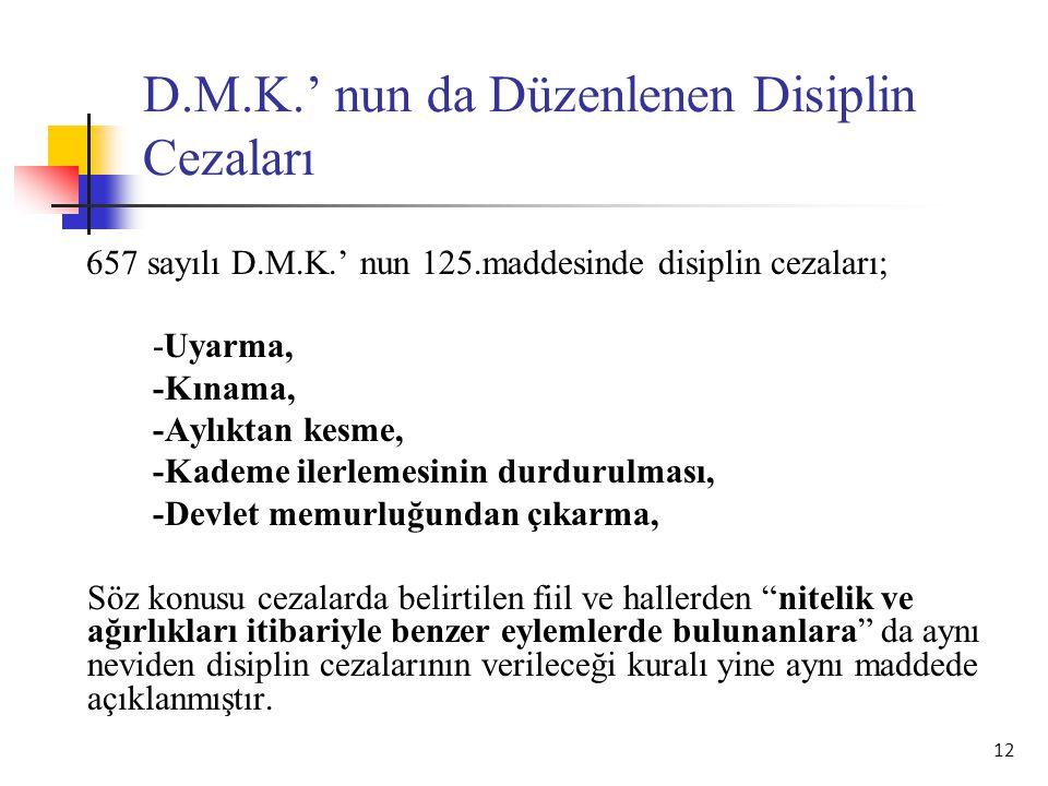 D.M.K.' nun da Düzenlenen Disiplin Cezaları