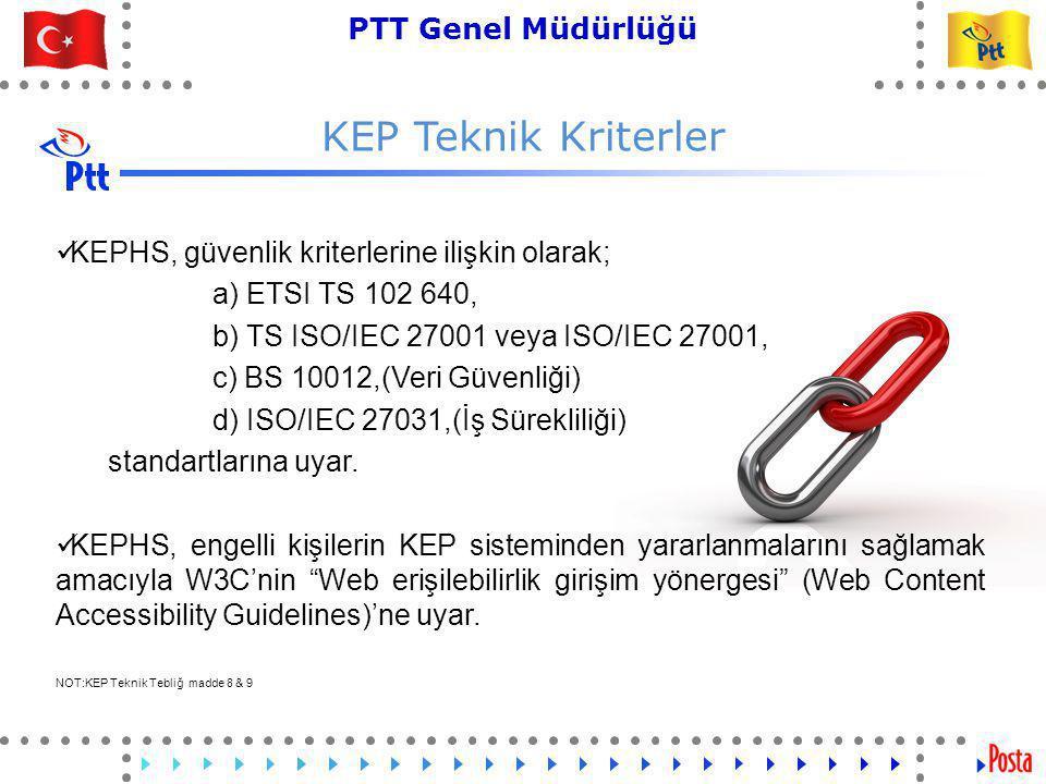 KEP Teknik Kriterler KEPHS, güvenlik kriterlerine ilişkin olarak;