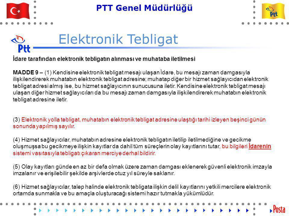 Elektronik Tebligat İdare tarafından elektronik tebligatın alınması ve muhataba iletilmesi.