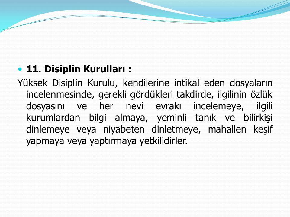 11. Disiplin Kurulları :