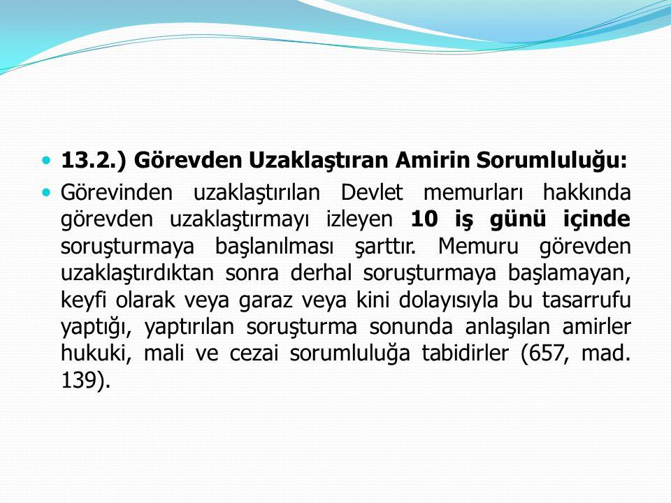 13.2.) Görevden Uzaklaştıran Amirin Sorumluluğu: