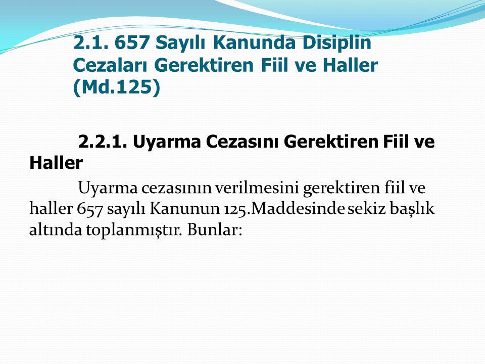 2. 1. 657 Sayılı Kanunda Disiplin. Cezaları Gerektiren Fiil ve Haller