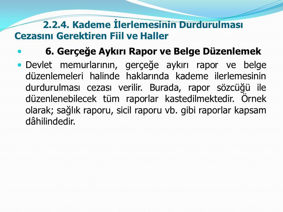 2.2.4. Kademe İlerlemesinin Durdurulması Cezasını Gerektiren Fiil ve Haller