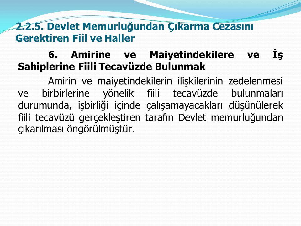 2.2.5. Devlet Memurluğundan Çıkarma Cezasını Gerektiren Fiil ve Haller