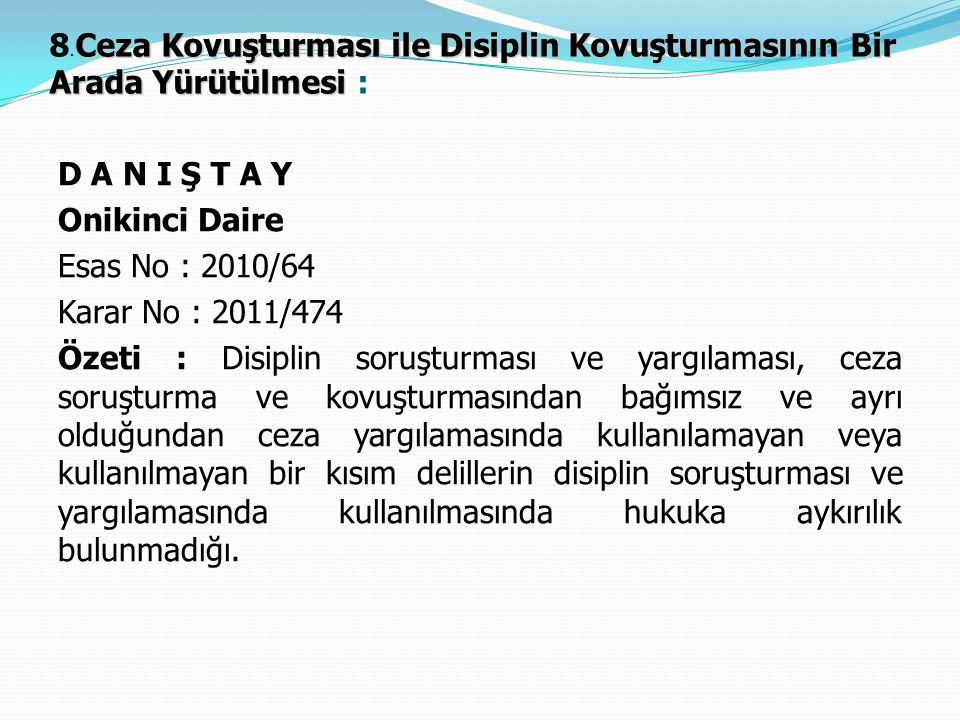8.Ceza Kovuşturması ile Disiplin Kovuşturmasının Bir Arada Yürütülmesi :