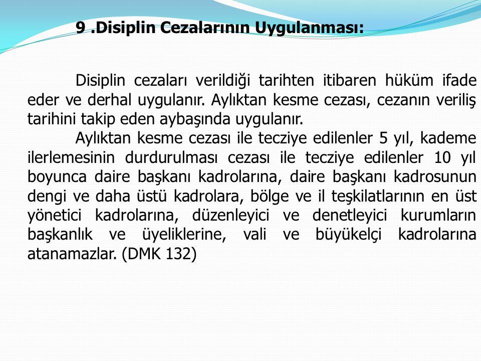 9 .Disiplin Cezalarının Uygulanması: