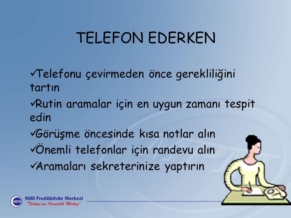 TELEFON EDERKEN Telefonu çevirmeden önce gerekliliğini tartın