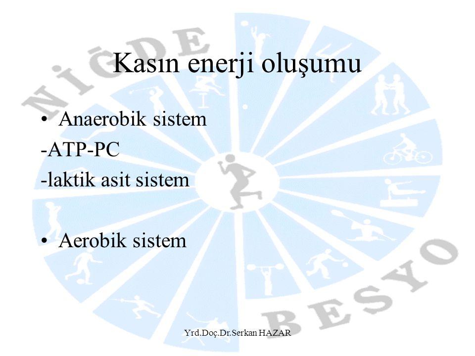 Kasın enerji oluşumu Anaerobik sistem -ATP-PC -laktik asit sistem