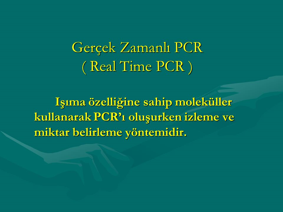 Gerçek Zamanlı PCR ( Real Time PCR )