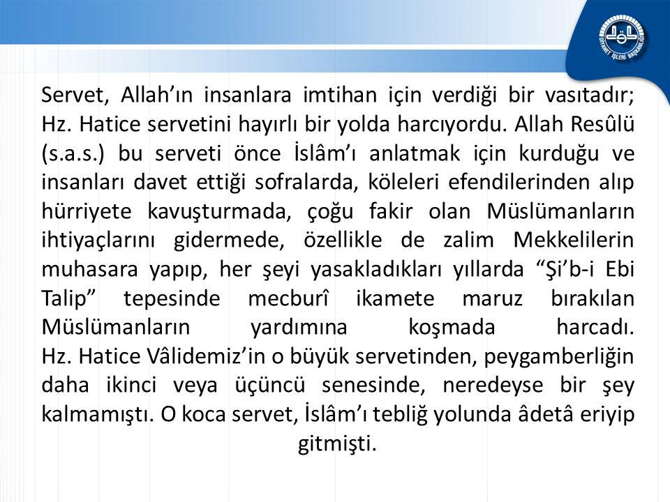 Servet, Allah'ın insanlara imtihan için verdiği bir vasıtadır; Hz