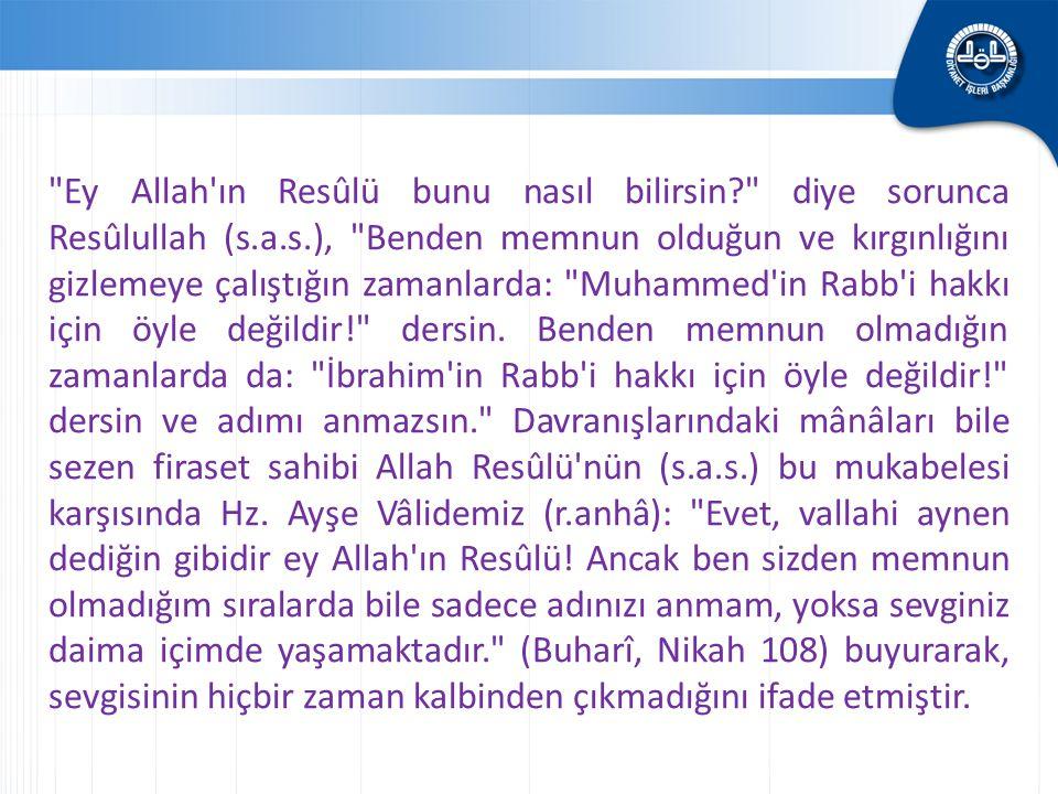 Ey Allah ın Resûlü bunu nasıl bilirsin. diye sorunca Resûlullah (s