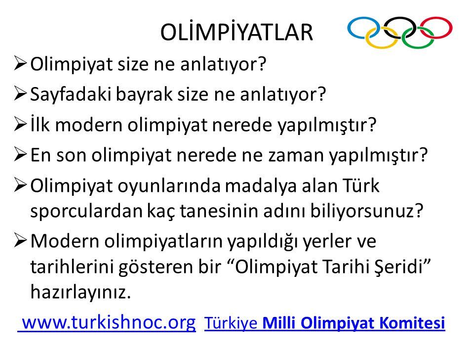 OLİMPİYATLAR Olimpiyat size ne anlatıyor