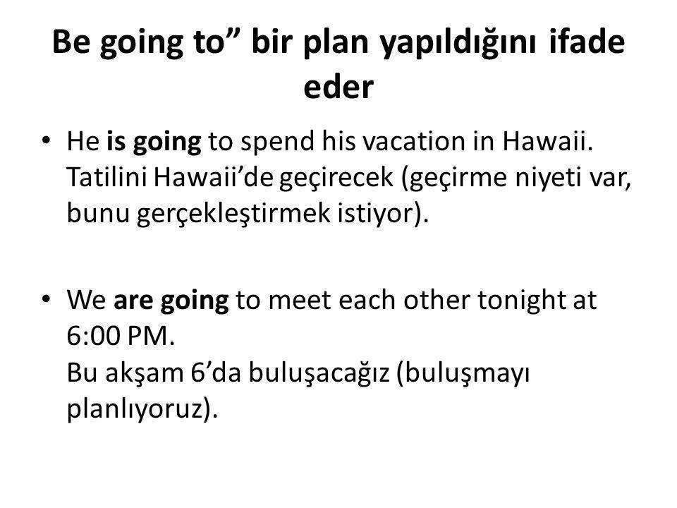 Be going to bir plan yapıldığını ifade eder