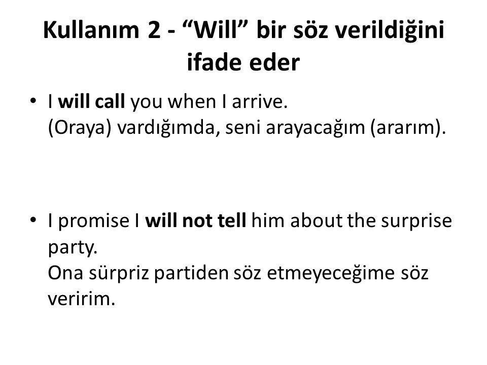 Kullanım 2 - Will bir söz verildiğini ifade eder