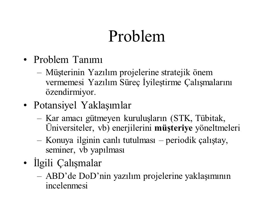Problem Problem Tanımı Potansiyel Yaklaşımlar İlgili Çalışmalar