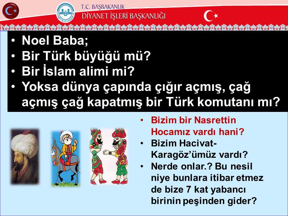 Noel Baba; Bir Türk büyüğü mü Bir İslam alimi mi